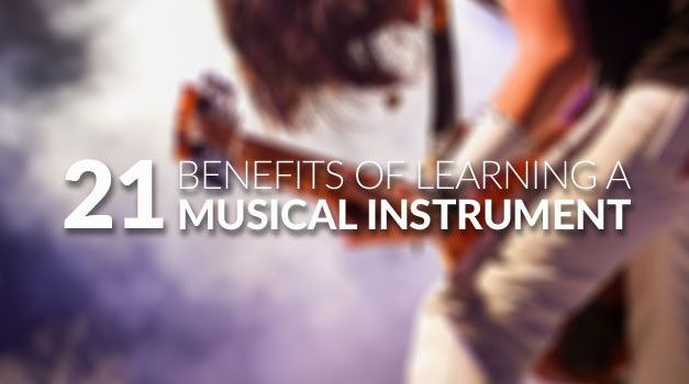 21 Benefits of Learning a Musical Instrument