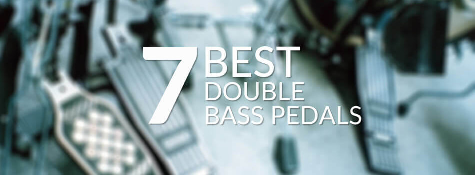 Best Double Bass Pedal Reviews for 2019