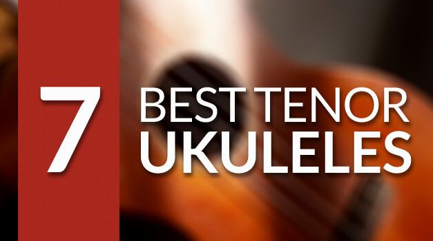 7 Best Tenor Ukulele Reviews [Buying Guide] in 2017