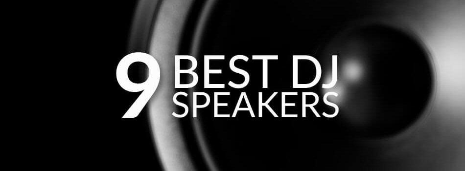 Best DJ Speakers for 2018