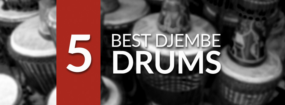 5 Best Djembe Drum Reviews for 2019