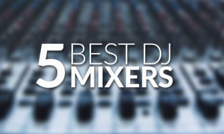 Best DJ Mixer Reviews for 2018