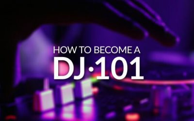 How To Become a DJ 101 – Essential Guide for 2018