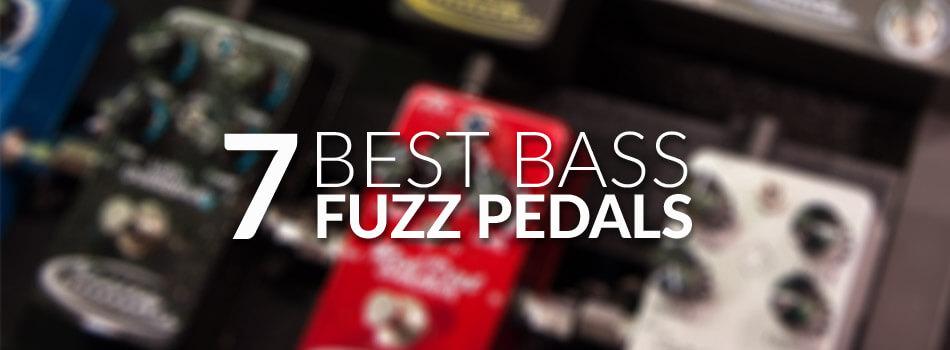 Best Bass Fuzz Pedal for 2019