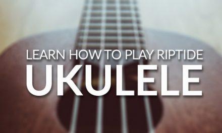 Riptide Ukulele Chords & Tabs