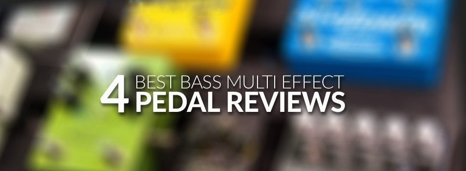 Best Bass Multi Effect Pedal for 2018