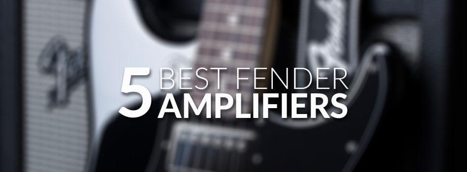 5 Best Fender Amp Reviews for 2019