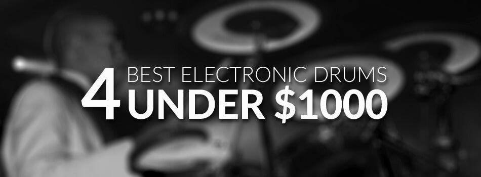 Best Electronic Drum Set Under $1000