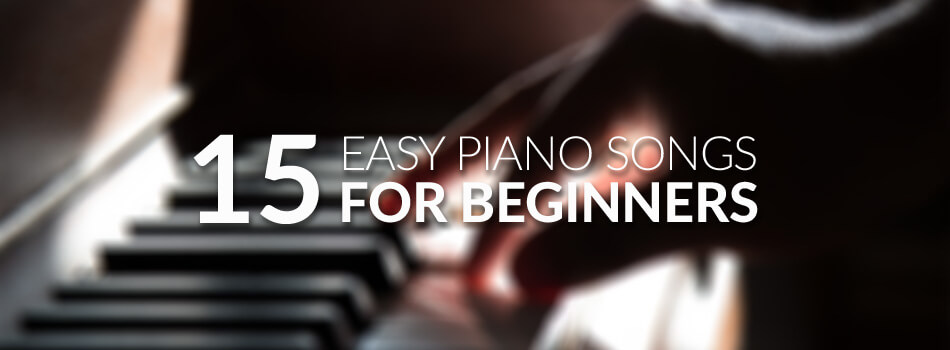 15 Easy Piano Songs for Beginners in 2018