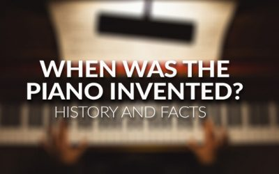 When Was the Piano Invented? History and Facts of the Piano