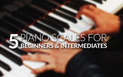 5 Piano Scales For Beginners And Intermediate Players