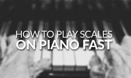 How To Play Scales Fast On Piano