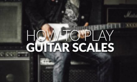 Learn How to play Guitar Scales in 2018